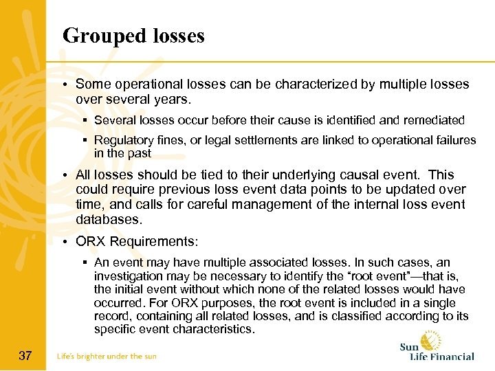 Grouped losses • Some operational losses can be characterized by multiple losses over several