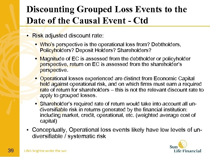 Discounting Grouped Loss Events to the Date of the Causal Event - Ctd •
