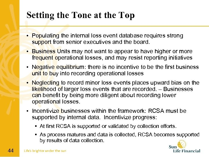 Setting the Tone at the Top • Populating the internal loss event database requires