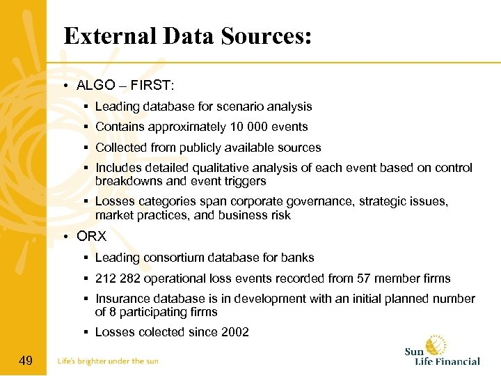 External Data Sources: • ALGO – FIRST: Leading database for scenario analysis Contains approximately