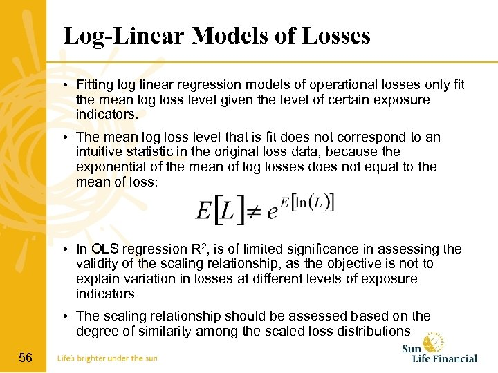 Log-Linear Models of Losses • Fitting log linear regression models of operational losses only