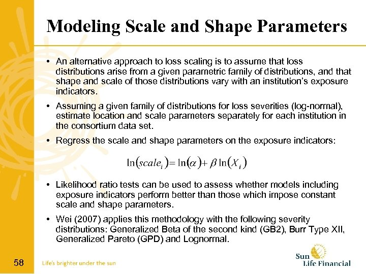 Modeling Scale and Shape Parameters • An alternative approach to loss scaling is to