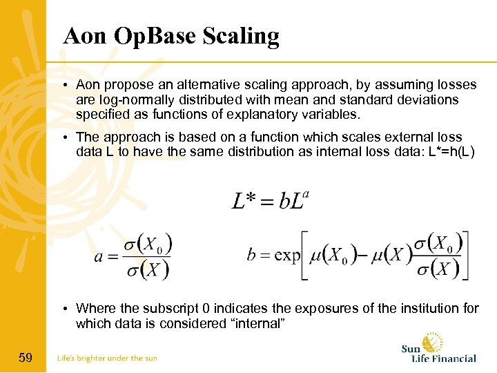 Aon Op. Base Scaling • Aon propose an alternative scaling approach, by assuming losses