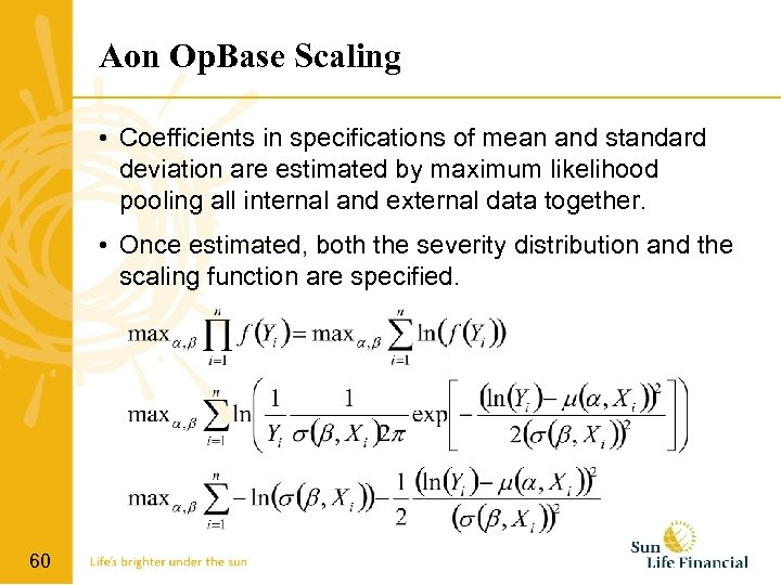 Aon Op. Base Scaling • Coefficients in specifications of mean and standard deviation are