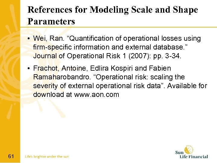 """References for Modeling Scale and Shape Parameters • Wei, Ran. """"Quantification of operational losses"""
