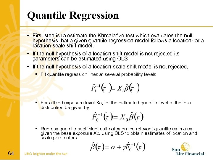 Quantile Regression • First step is to estimate the Khmaladze test which evaluates the