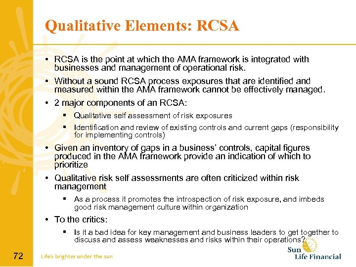 Qualitative Elements: RCSA • RCSA is the point at which the AMA framework is