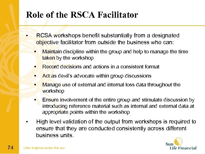 Role of the RSCA Facilitator • RCSA workshops benefit substantially from a designated objective