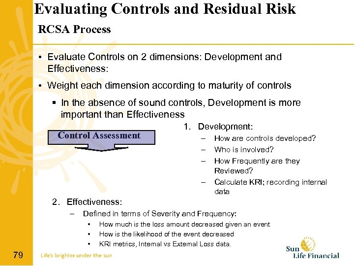 Evaluating Controls and Residual Risk RCSA Process • Evaluate Controls on 2 dimensions: Development