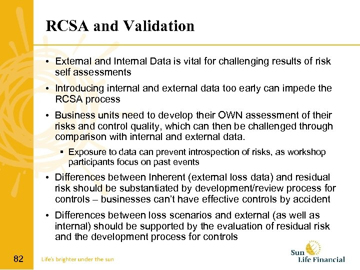 RCSA and Validation • External and Internal Data is vital for challenging results of