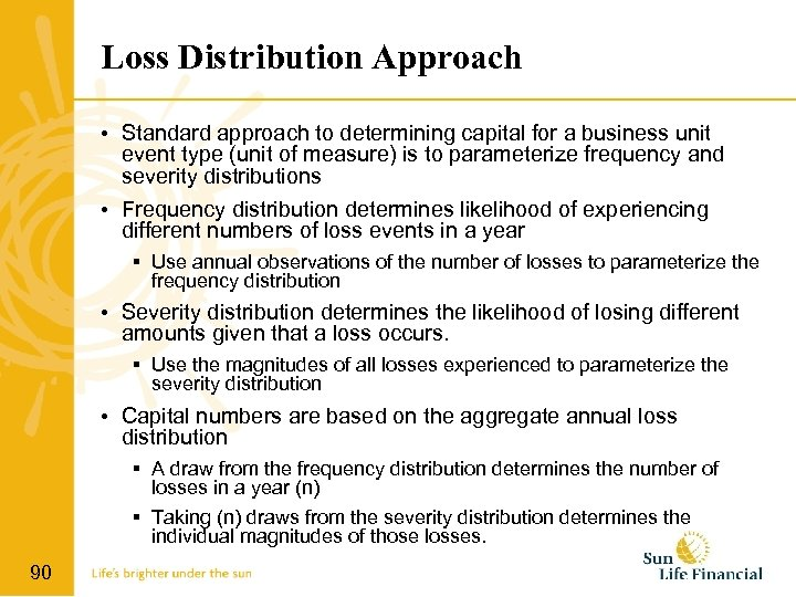 Loss Distribution Approach • Standard approach to determining capital for a business unit event