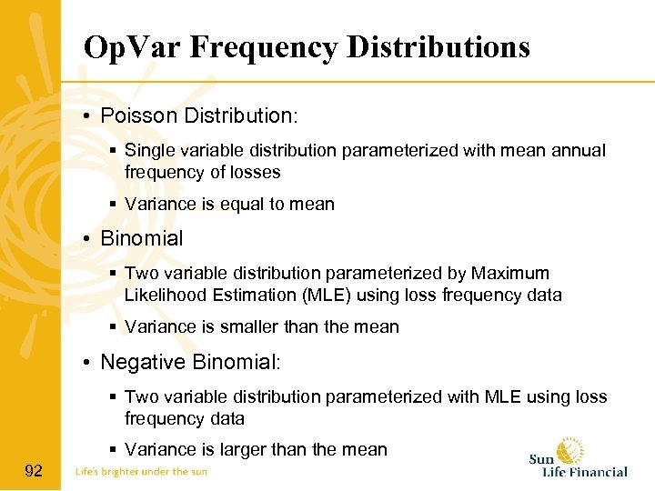 Op. Var Frequency Distributions • Poisson Distribution: Single variable distribution parameterized with mean annual