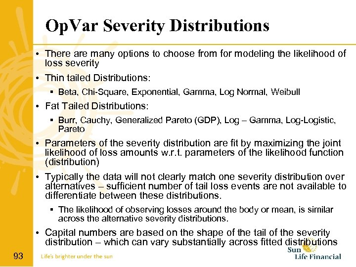 Op. Var Severity Distributions • There are many options to choose from for modeling