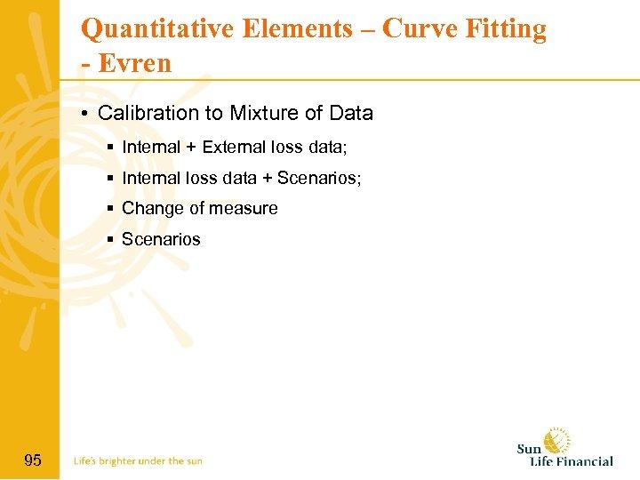 Quantitative Elements – Curve Fitting - Evren • Calibration to Mixture of Data Internal