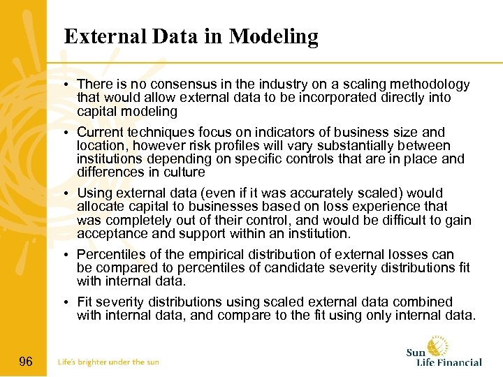 External Data in Modeling • There is no consensus in the industry on a