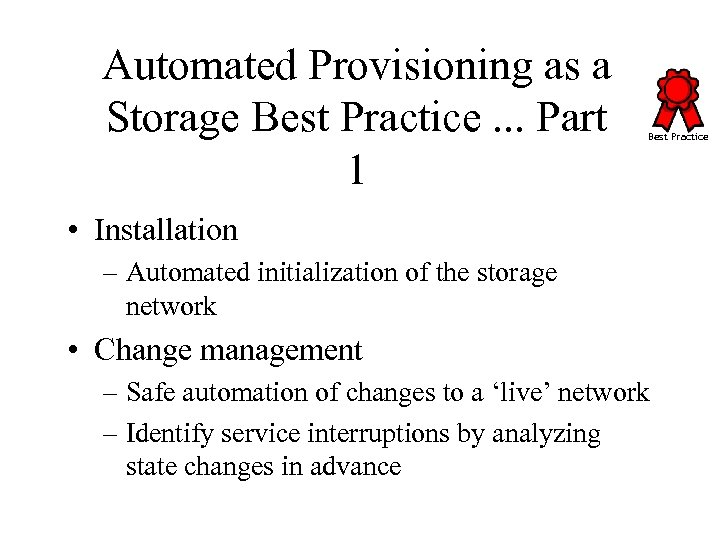 Automated Provisioning as a Storage Best Practice. . . Part 1 Best Practice •