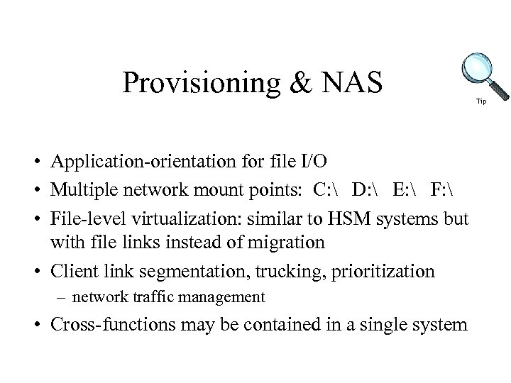 Provisioning & NAS • Application-orientation for file I/O • Multiple network mount points: C: