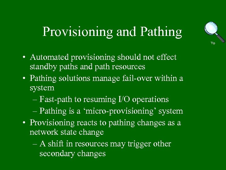 Provisioning and Pathing Tip • Automated provisioning should not effect standby paths and path