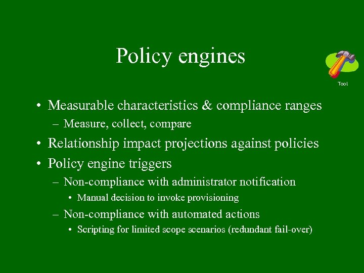 Policy engines Tool • Measurable characteristics & compliance ranges – Measure, collect, compare •