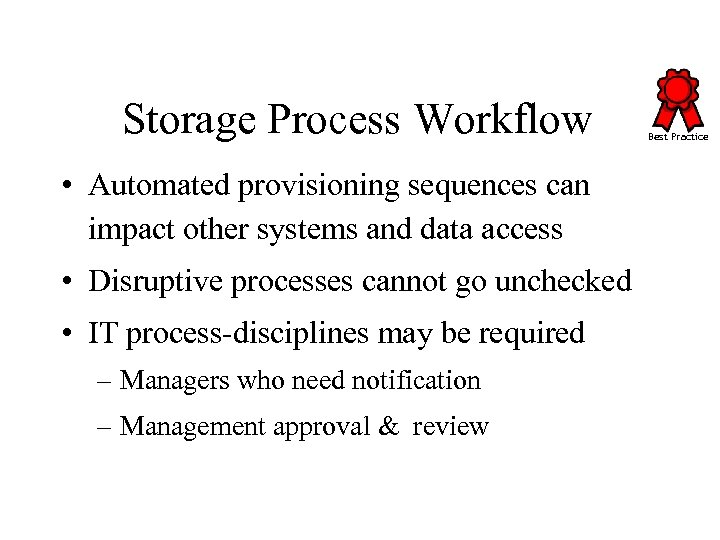 Storage Process Workflow • Automated provisioning sequences can impact other systems and data access