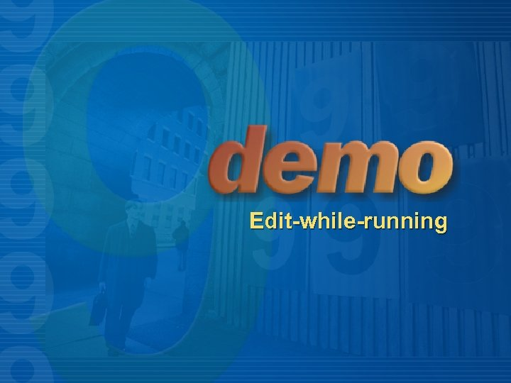 Edit-while-running