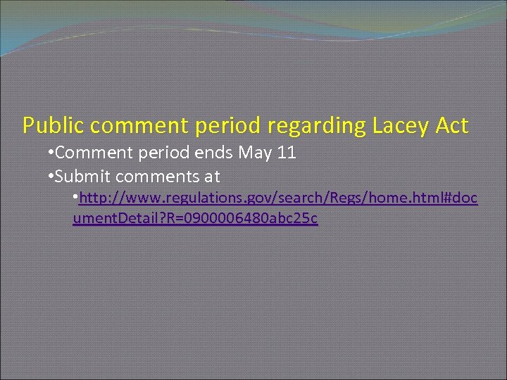 Public comment period regarding Lacey Act • Comment period ends May 11 • Submit