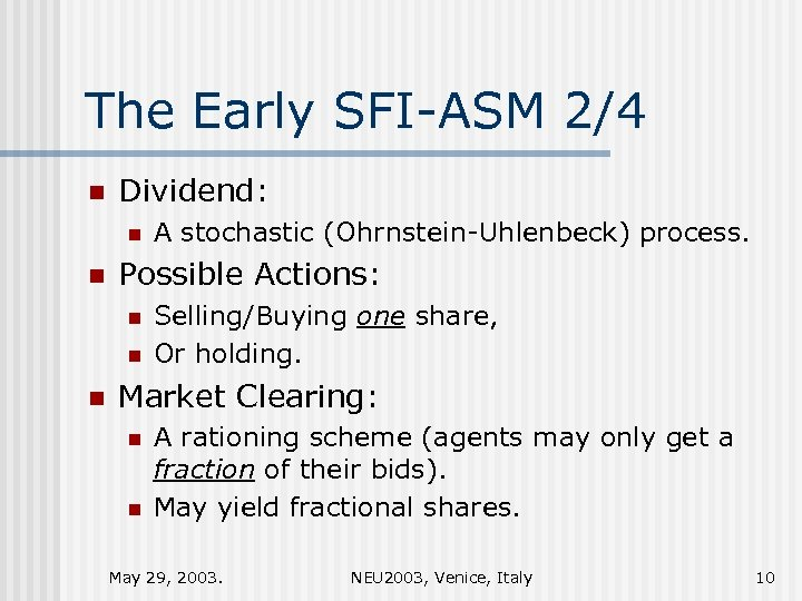 The Early SFI-ASM 2/4 n Dividend: n n Possible Actions: n n n A