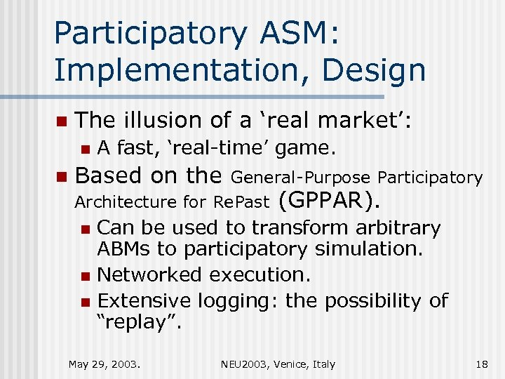 Participatory ASM: Implementation, Design n The illusion of a 'real market': n n A