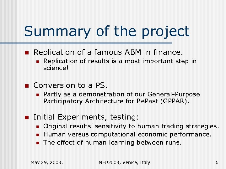Summary of the project n Replication of a famous ABM in finance. n n