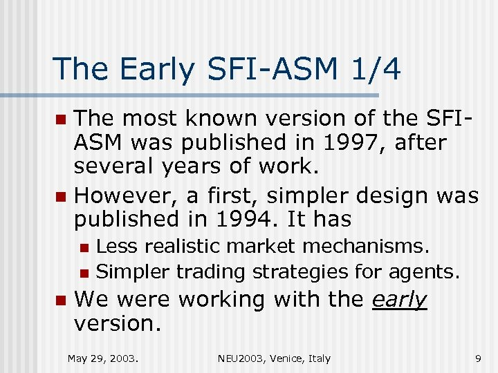 The Early SFI-ASM 1/4 The most known version of the SFIASM was published in