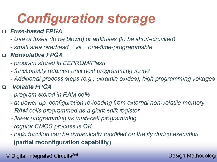 Configuration storage q q q Fuse-based FPGA - Use of fuses (to be blown)