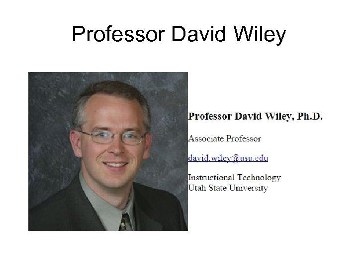 Professor David Wiley