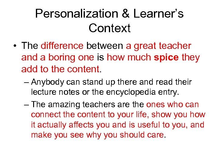Personalization & Learner's Context • The difference between a great teacher and a boring