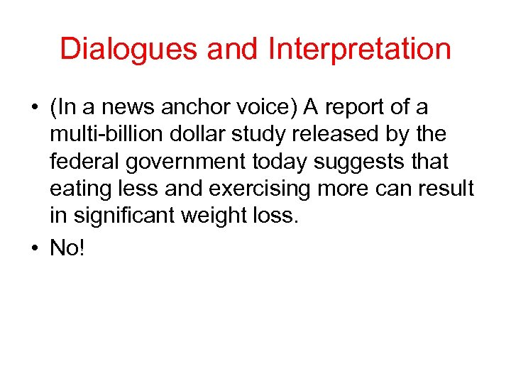 Dialogues and Interpretation • (In a news anchor voice) A report of a multi-billion