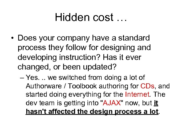 Hidden cost … • Does your company have a standard process they follow for