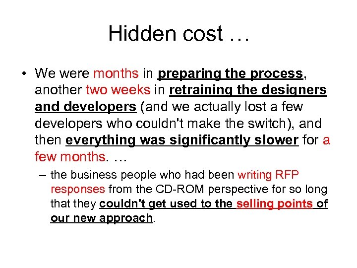 Hidden cost … • We were months in preparing the process, another two weeks