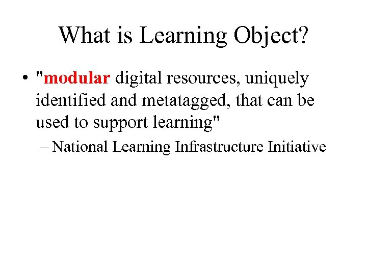 What is Learning Object? •