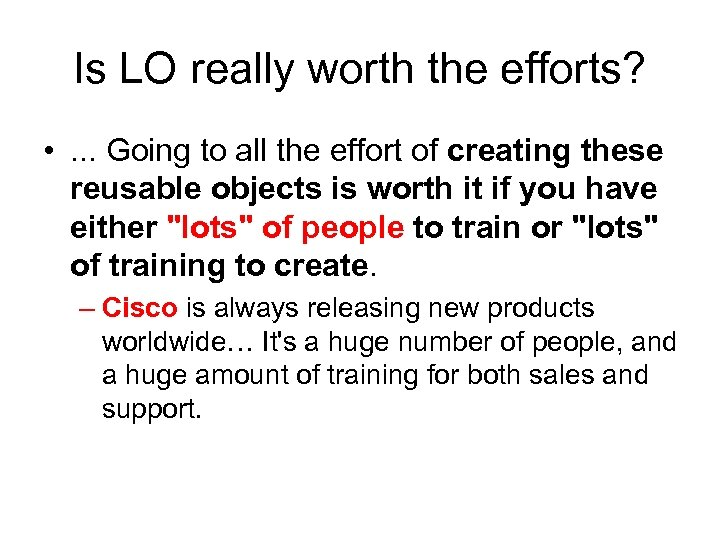 Is LO really worth the efforts? • . . . Going to all the
