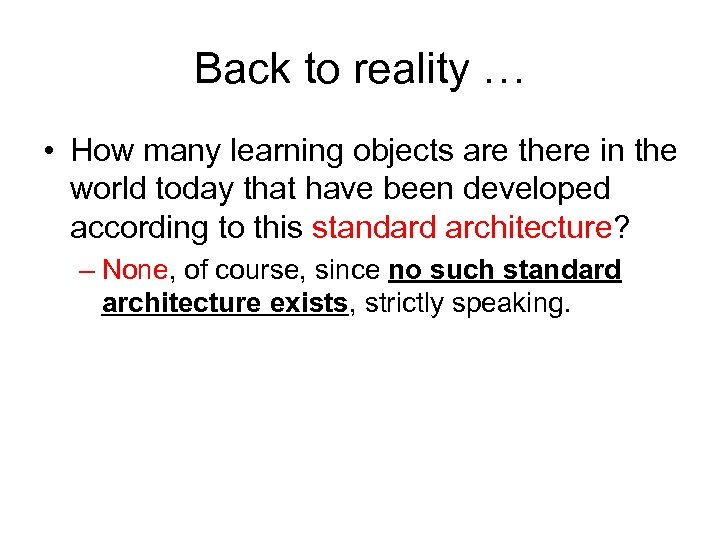 Back to reality … • How many learning objects are there in the world