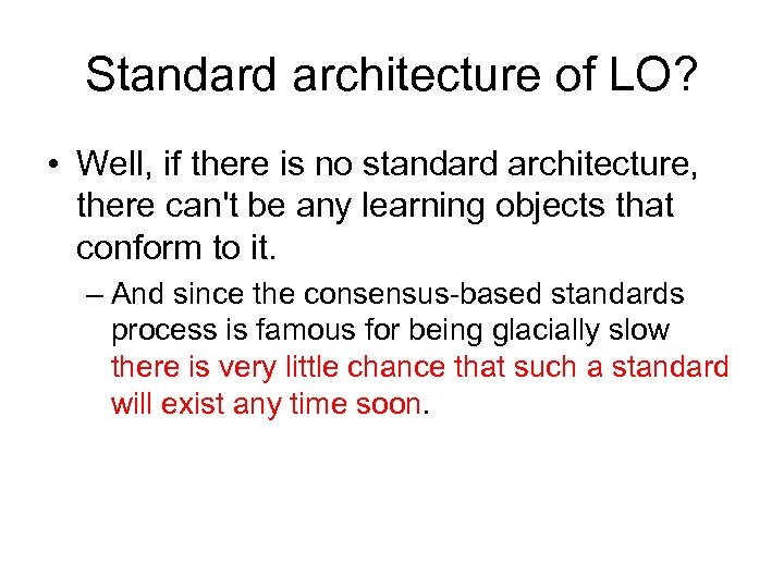 Standard architecture of LO? • Well, if there is no standard architecture, there can't