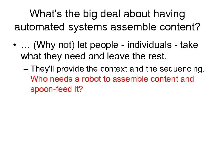 What's the big deal about having automated systems assemble content? • … (Why not)