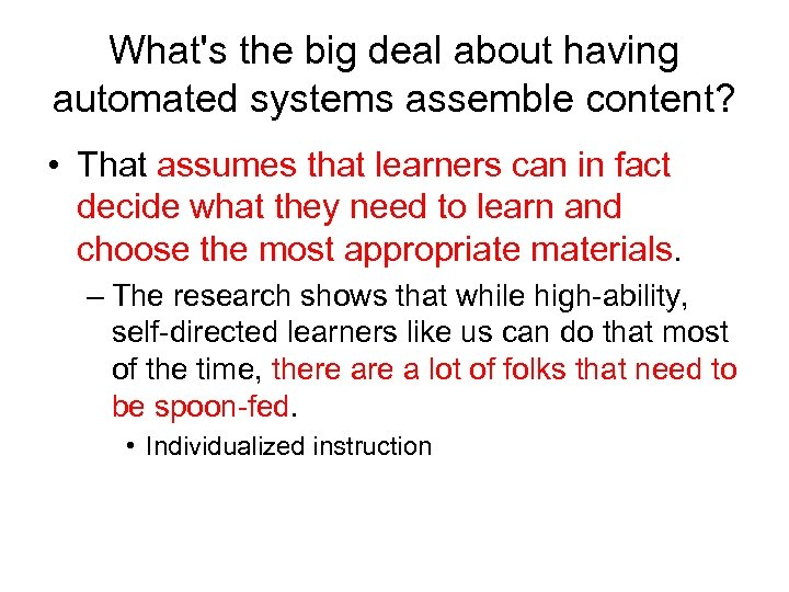 What's the big deal about having automated systems assemble content? • That assumes that