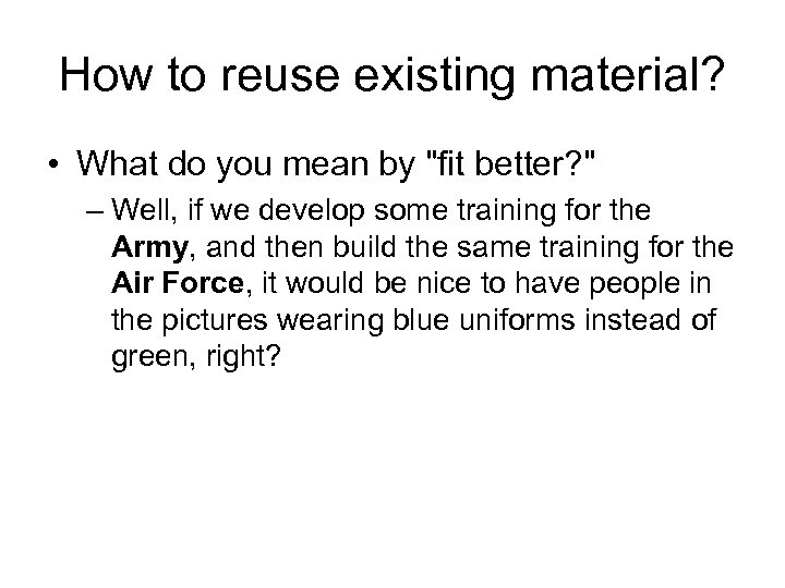 How to reuse existing material? • What do you mean by