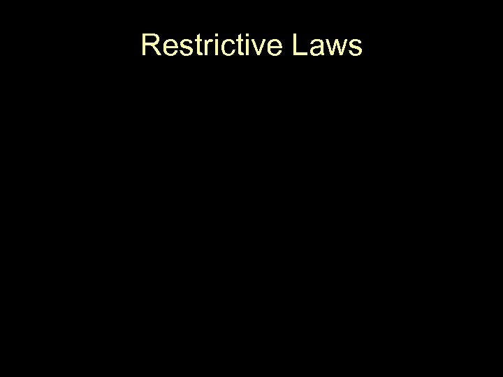 Restrictive Laws