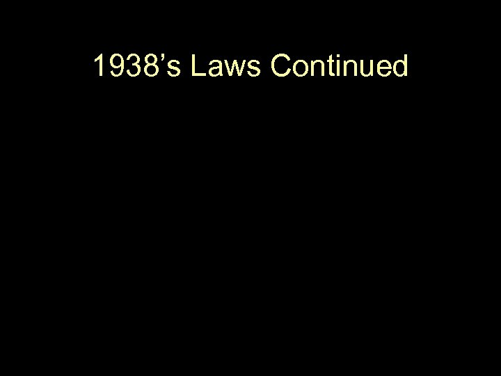 1938's Laws Continued