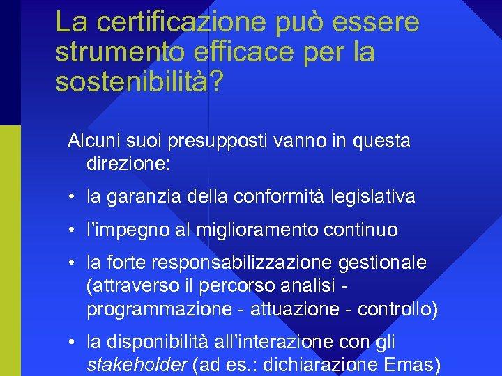 La certificazione può essere strumento efficace per la sostenibilità? Alcuni suoi presupposti vanno in