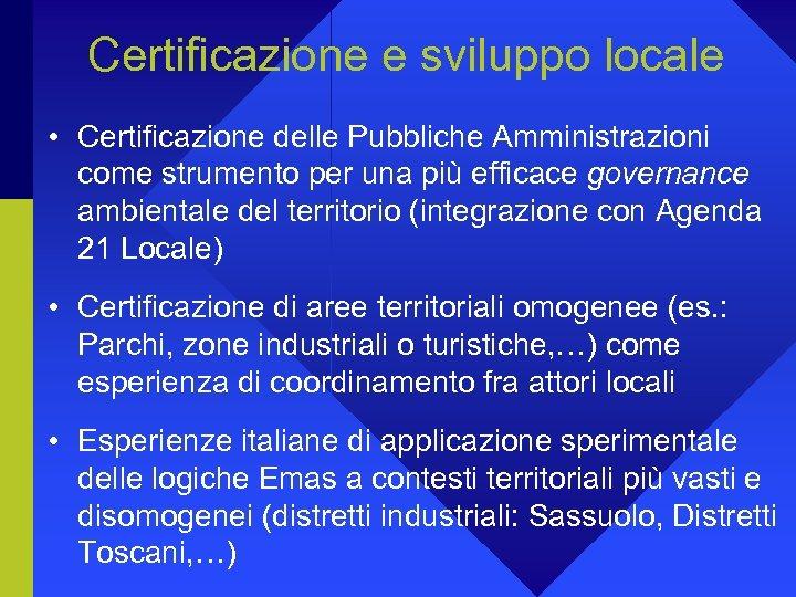 Certificazione e sviluppo locale • Certificazione delle Pubbliche Amministrazioni come strumento per una più