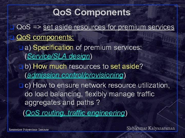 Qo. S Components Qo. S => set aside resources for premium services q Qo.