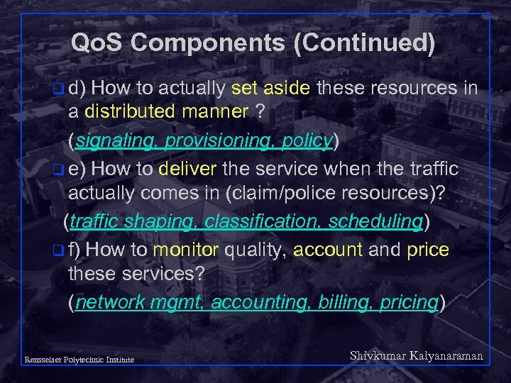 Qo. S Components (Continued) q d) How to actually set aside these resources in