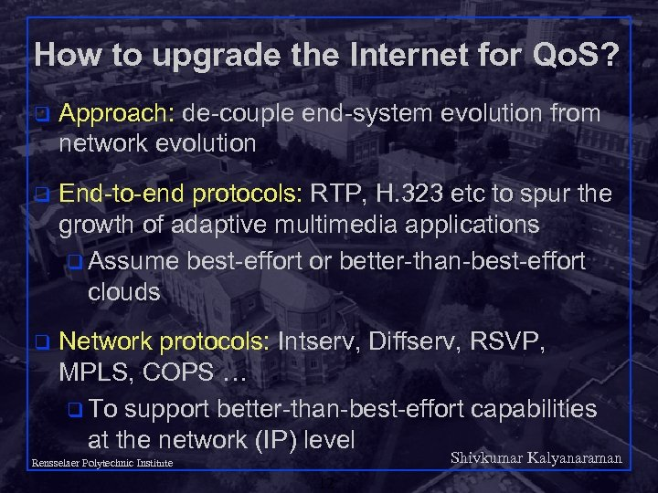 How to upgrade the Internet for Qo. S? q Approach: de-couple end-system evolution from